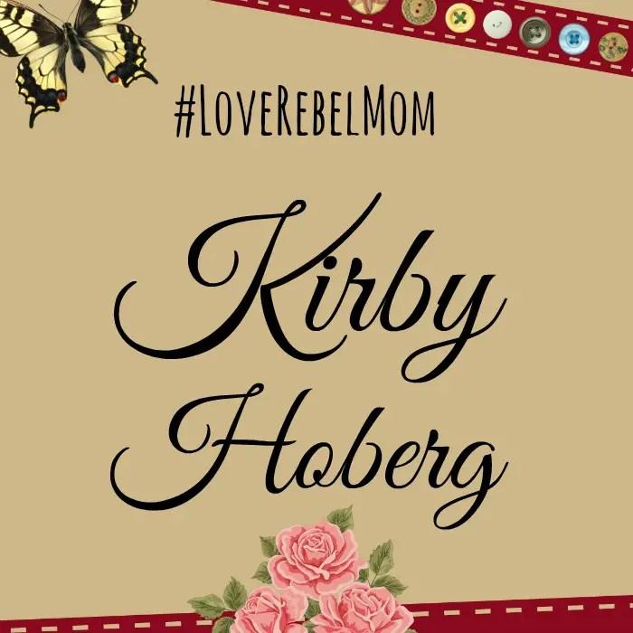 LoveRebelMom Kirby Hoberg