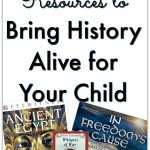 Books & Resources to Bring History Alive for Your Child