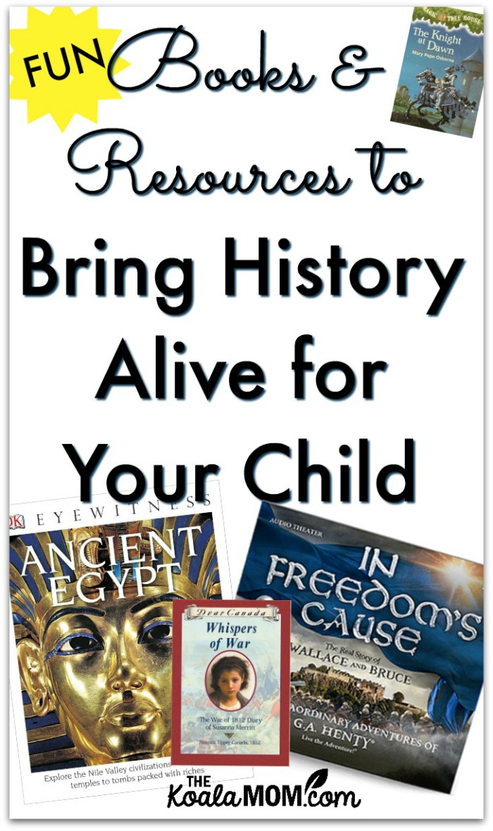 Fun Books & Historical Resources to Bring History Alive for Your Child