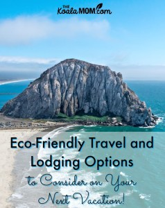Eco-Friendly Travel and Lodging Options to Consider on Your Vacation!