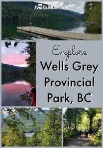 Explore Wells Grey Provincial Park in BC