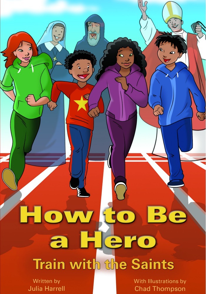 How to Be a Hero: Train with the Saints by Julia Harrell