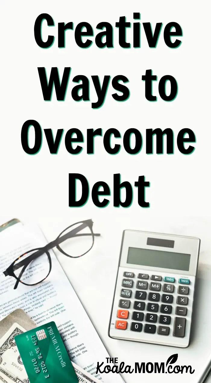 Creative Ways to Overcome Debt