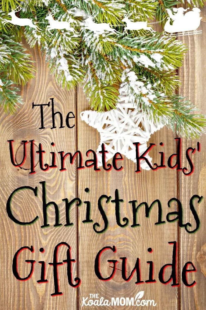 The Koala Mom's Ultimate Kids' Christmas Gift Guide