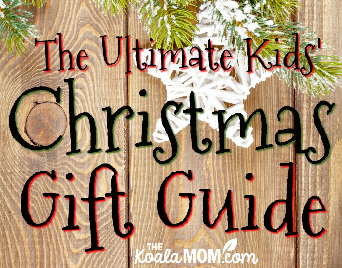 Ultimate Kids Christmas Gift Guide