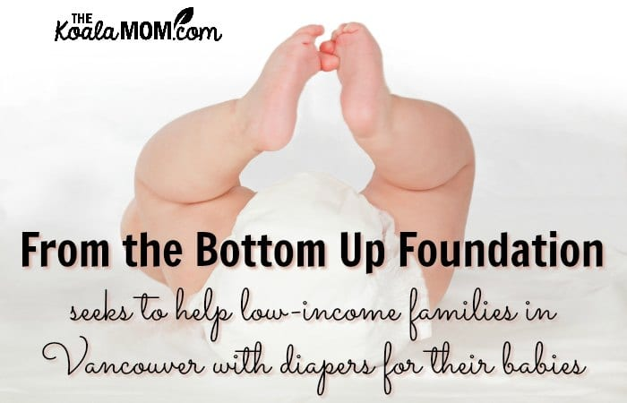 From the Bottom Up Foundation seeks to help low-income families in Vancouver with diapers for their babies.
