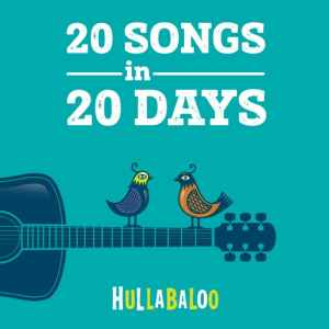 20 Songs in 20 Days by Hullabaloo {CD review}
