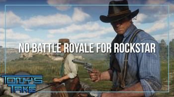 Rockstar Says it Won't Copy Battle Royale | Tony's Take