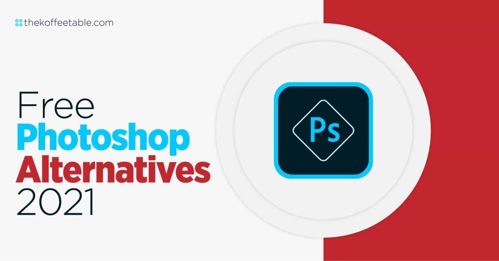 FREE Adobe Photoshop Alternatives to Download 2021