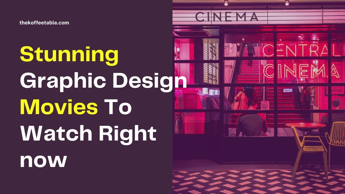 Stunning Graphic Design Movies To Watch Right now thekoffeetable Blog