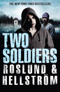 Book Review: Two Soldiers, by Roslund and Hellstrom