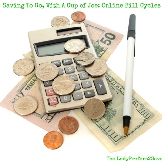 Saving To Go, With A Cup of Joe: Save With Online Billing Cycles