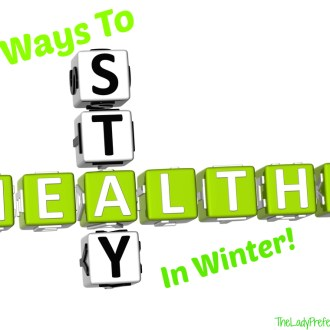 10 Ways to Stay Healthier In Winter!