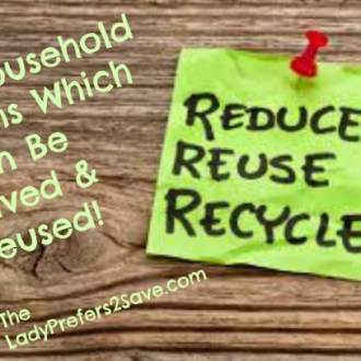 Everyday Household Items Which Can Be Saved & Reused!