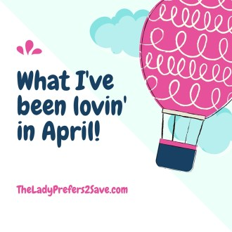 What I've Been Lovin' in April