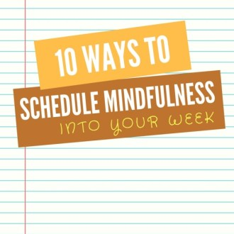 How to Schedule Time for Mindfulness