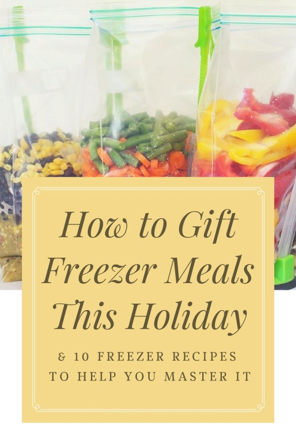 how-to-giftfreezer-mealsthis-holiday