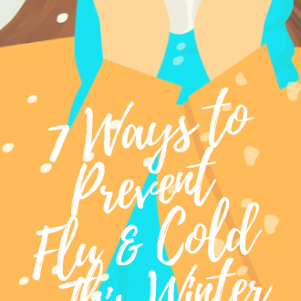 7 Ways to Prevent Flu & Cold This Winter