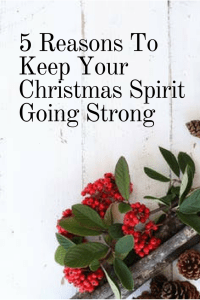 5 Reasons To Keep Your Christmas Spirit Going Strong