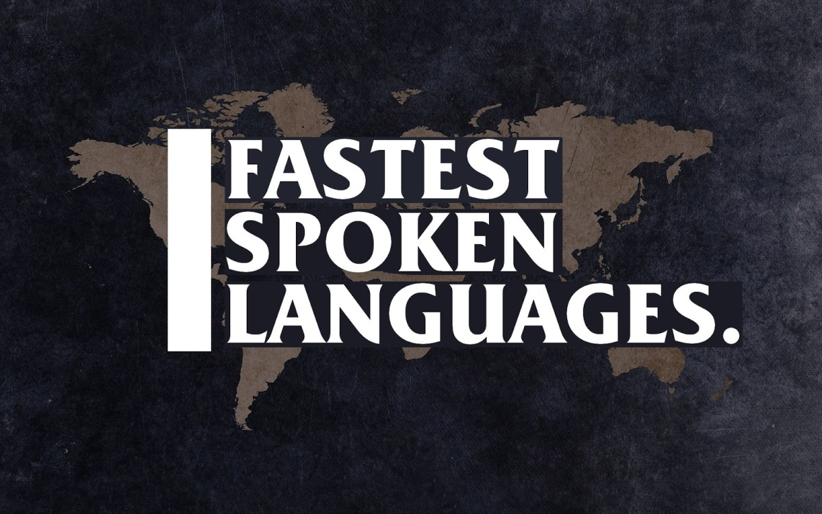 List of the 7 fastest spoken languages in the world  – The