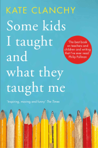 Some Kids I Taught Kate Clanchy Paperback