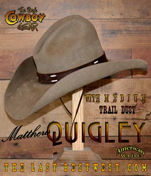 4e435f53ea991 Quigley Cowboy Hat - The Last Best West