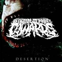 Betrayal Devours Cowards - Desertion (2012)