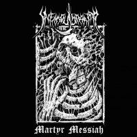 Infamous Pariah - Martyr Messiah (2020)