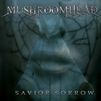 Mushroomhead - Savior Sorrow (2006)