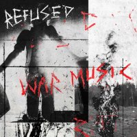 Refused - War Music (2019)