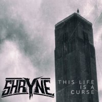 Shryne - This Life Is A Curse (2019)
