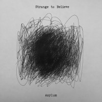Strange to Believe - Asylum (2021)