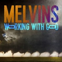 Melvins - Working with God (2021)
