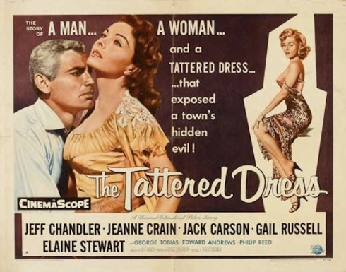 "Jack Arnold's The Tattered Dress (1957) ""When I spill a drink on the  carpet, my butler cleans up after me."" ""When you spill blood, your lawyer  is expected to do the same."" """