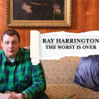 Ray Harrington - The Worst Is Over