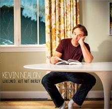 Kevin Nealon, Whelmed... but not Overly