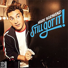 Mark Normand, Still Got It