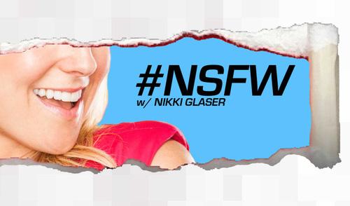 #NSFW w/Nikki Glaser