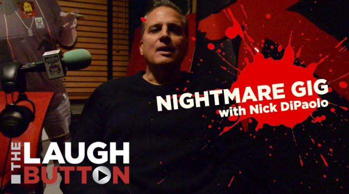 Nick DiPaolo - Nightmare Gig