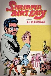 Al Madrigal - Shrimpin' Ain't Easy