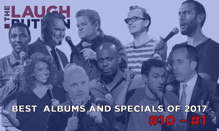 2017 in review: The 50 best comedy albums and specials #10 to #1
