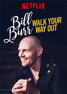 Bill Burr - Walk Your Way Out