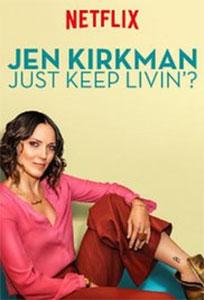 Jen Kikrman - Just Keep Livin?
