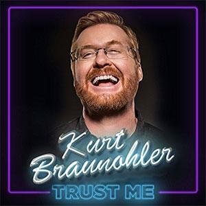 Kurt Braunohler - Trust Me