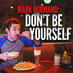 Mark Normand - Don't Be Yourself