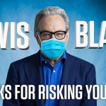 "We're releasing Lewis Black's new stand-up special, ""Thanks For Risking your Life"""
