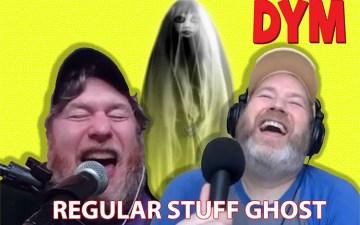 DYM - Regular Stuff Ghosts