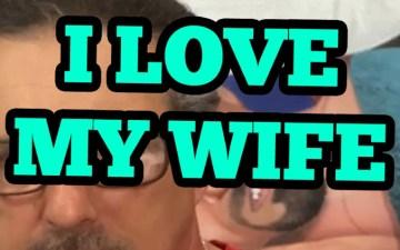 My Wife Hates Me - I Love My Wife