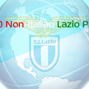 Top 10 Non-Italian Lazio Players Of All Time