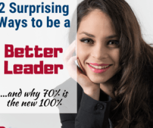 2 Surprising Ways to Be a Better Leader